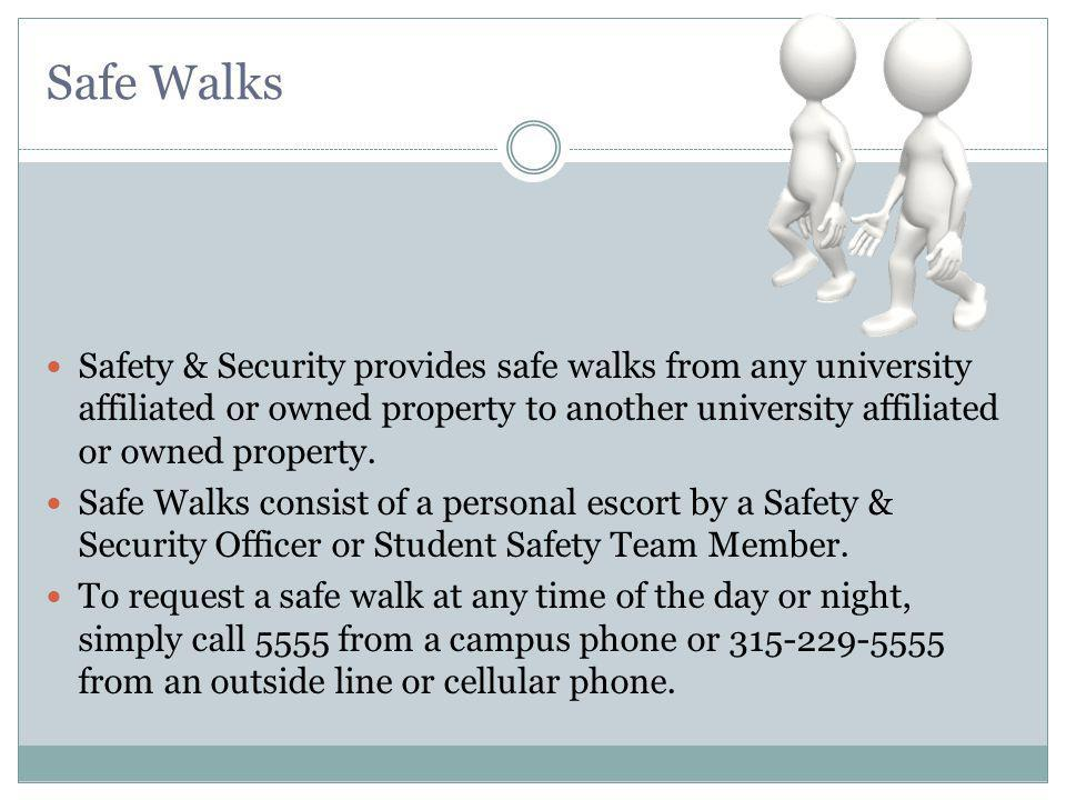 Safe Walks Safety & Security provides safe walks from any university affiliated or owned property to another university affiliated or owned property.