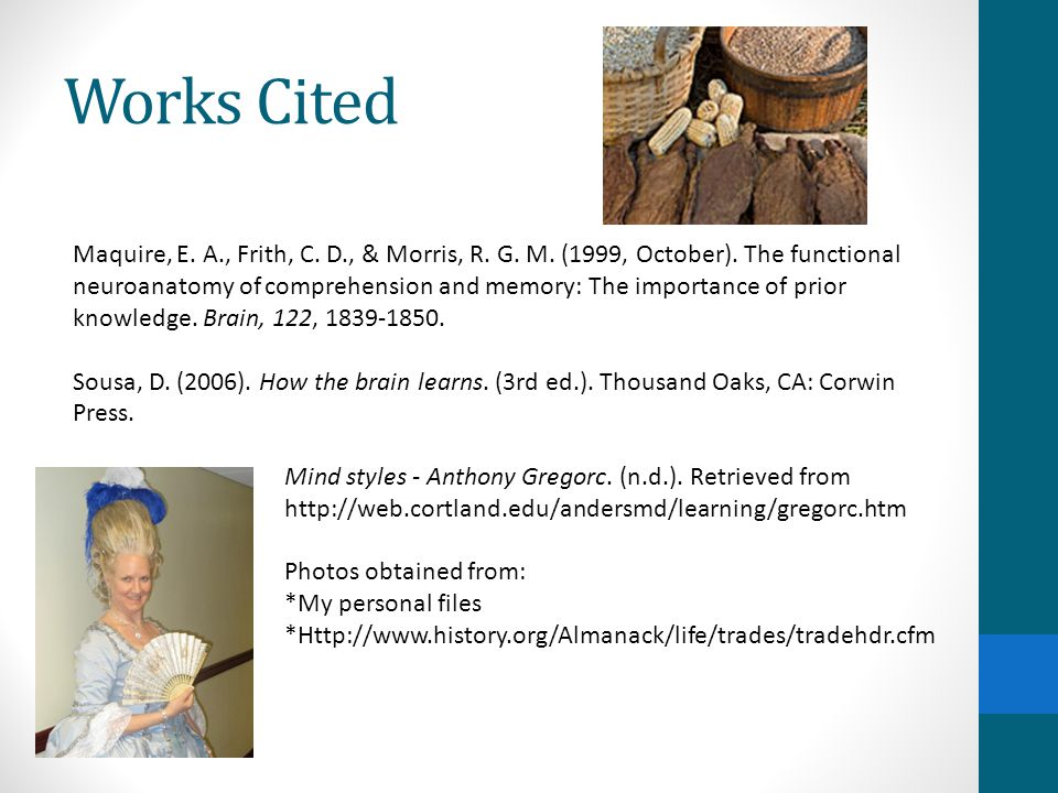 Works Cited Maquire, E. A., Frith, C. D., & Morris, R.