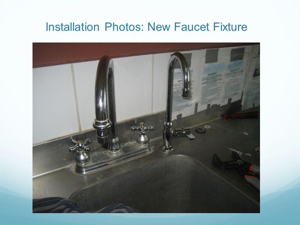Installation Photos: New Faucet Fixture