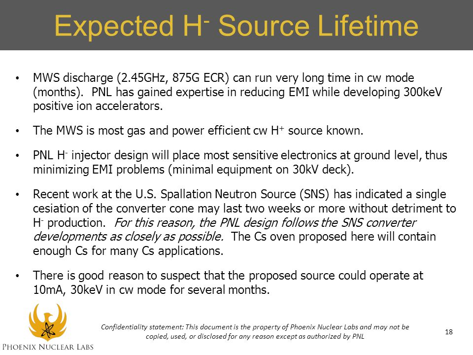 Expected H - Source Lifetime MWS discharge (2.45GHz, 875G ECR) can run very long time in cw mode (months). PNL has gained expertise in reducing EMI wh