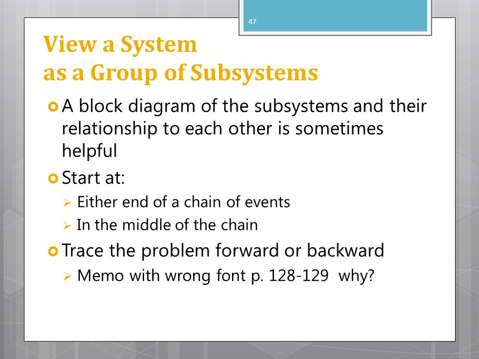 View a System as a Group of Subsystems A block diagram of the subsystems and their relationship to each other is sometimes helpful Start at: Either en