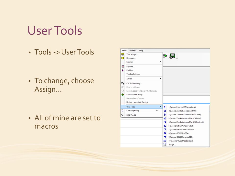 User Tools Tools -> User Tools To change, choose Assign… All of mine are set to macros