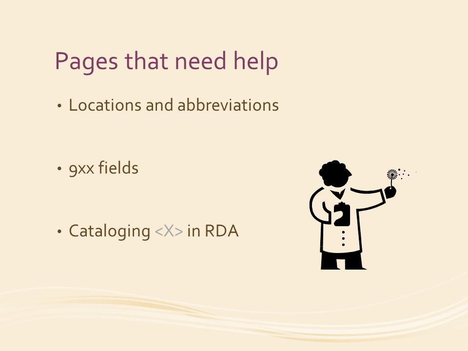 Pages that need help Locations and abbreviations 9xx fields Cataloging in RDA