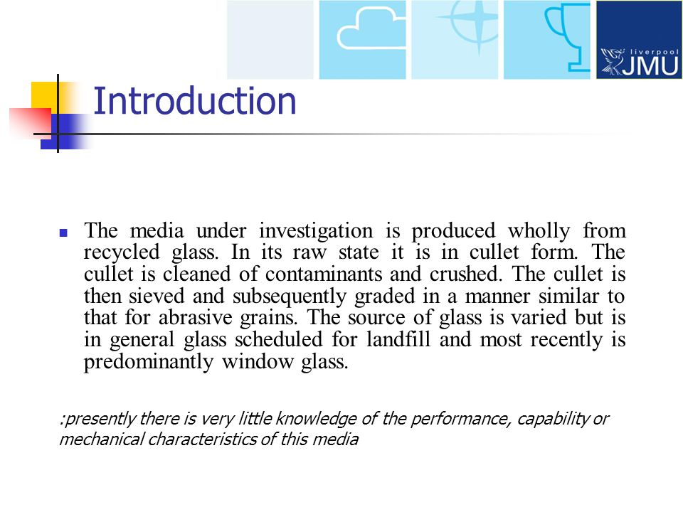 Introduction The media under investigation is produced wholly from recycled glass.