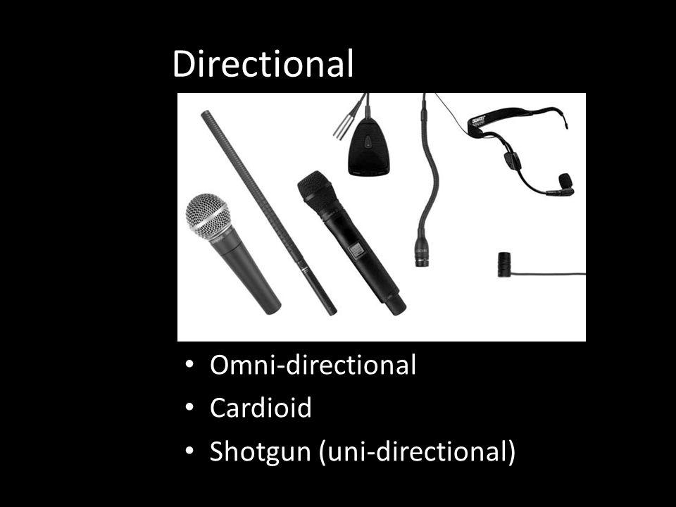 Directional Omni-directional Cardioid Shotgun (uni-directional)