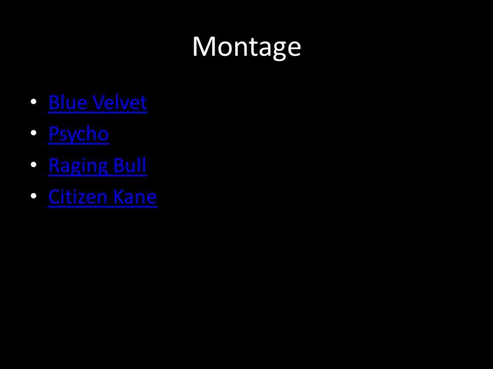 Montage Blue Velvet Psycho Raging Bull Citizen Kane