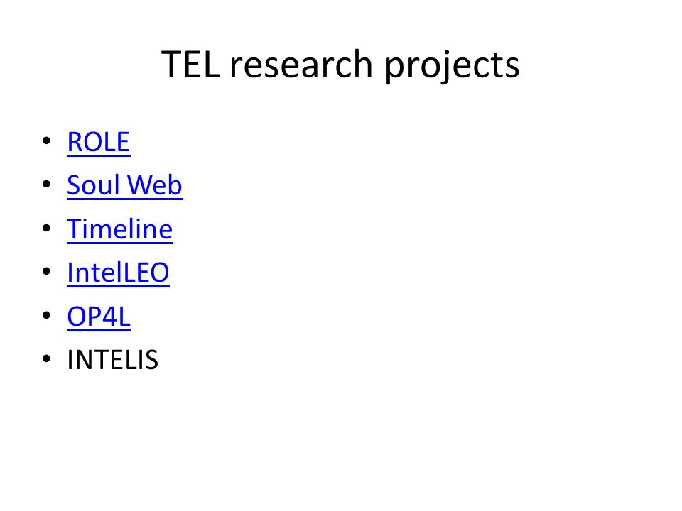 TEL research projects ROLE Soul Web Timeline IntelLEO OP4L INTELIS