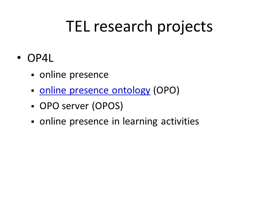 TEL research projects OP4L online presence online presence ontology (OPO) online presence ontology OPO server (OPOS) online presence in learning activities