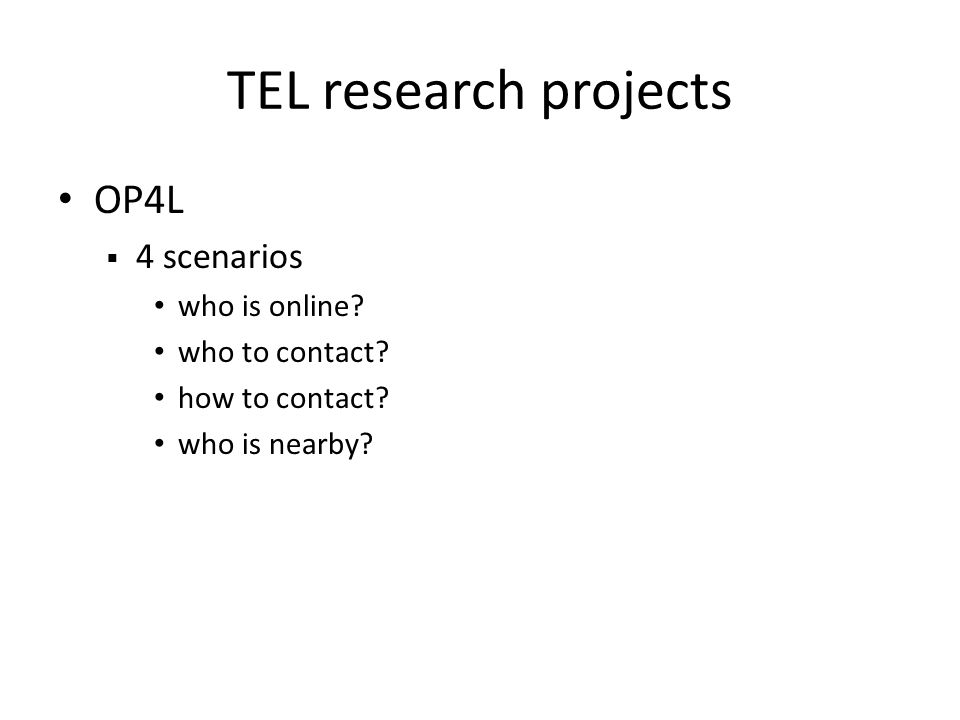 TEL research projects OP4L 4 scenarios who is online.