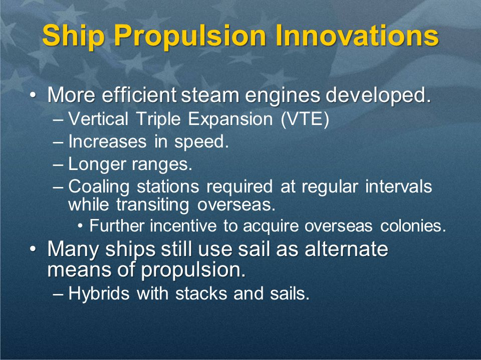 Ship Propulsion Innovations More efficient steam engines developed.More efficient steam engines developed.