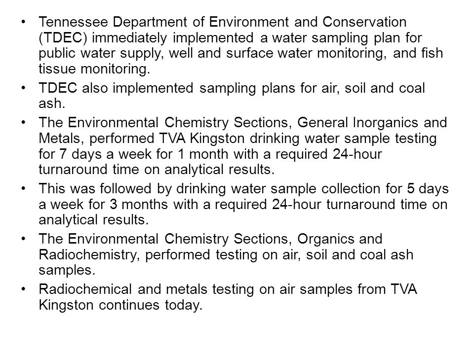 Tennessee Department of Environment and Conservation (TDEC) immediately implemented a water sampling plan for public water supply, well and surface wa