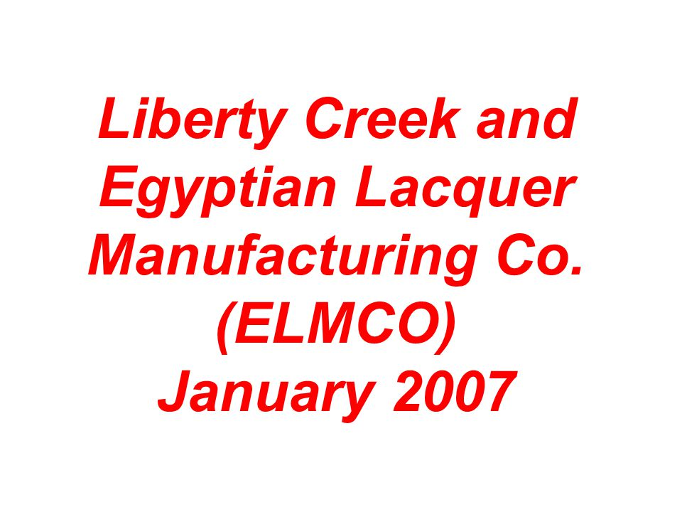 Liberty Creek and Egyptian Lacquer Manufacturing Co. (ELMCO) January 2007