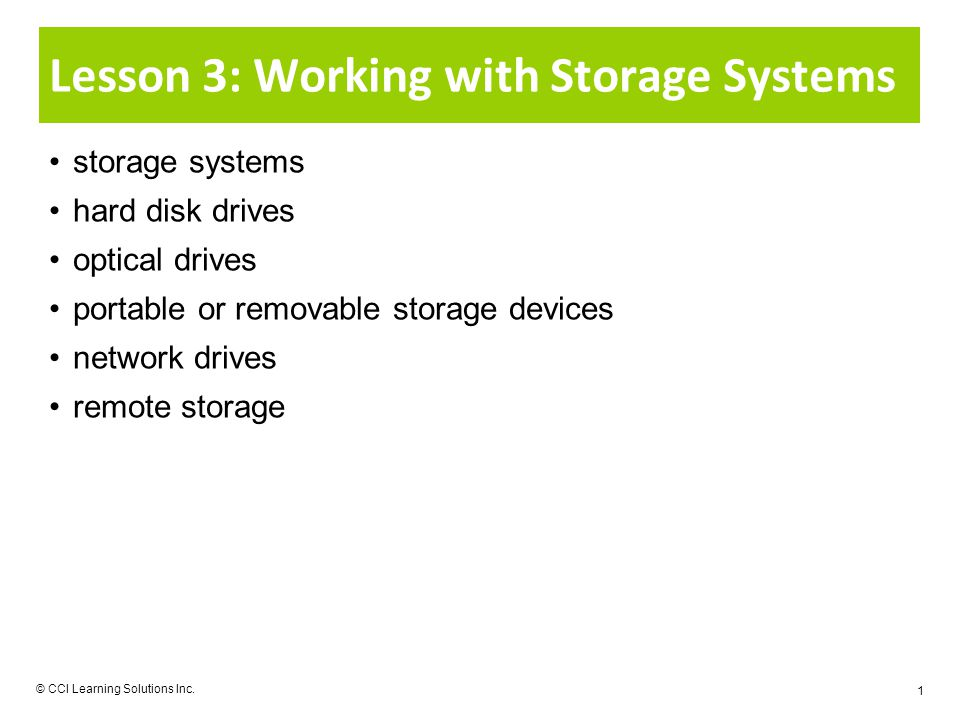 © CCI Learning Solutions Inc.2 What Are Storage Systems.