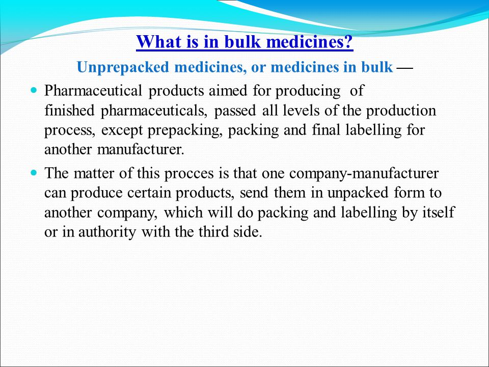What is in bulk medicines.