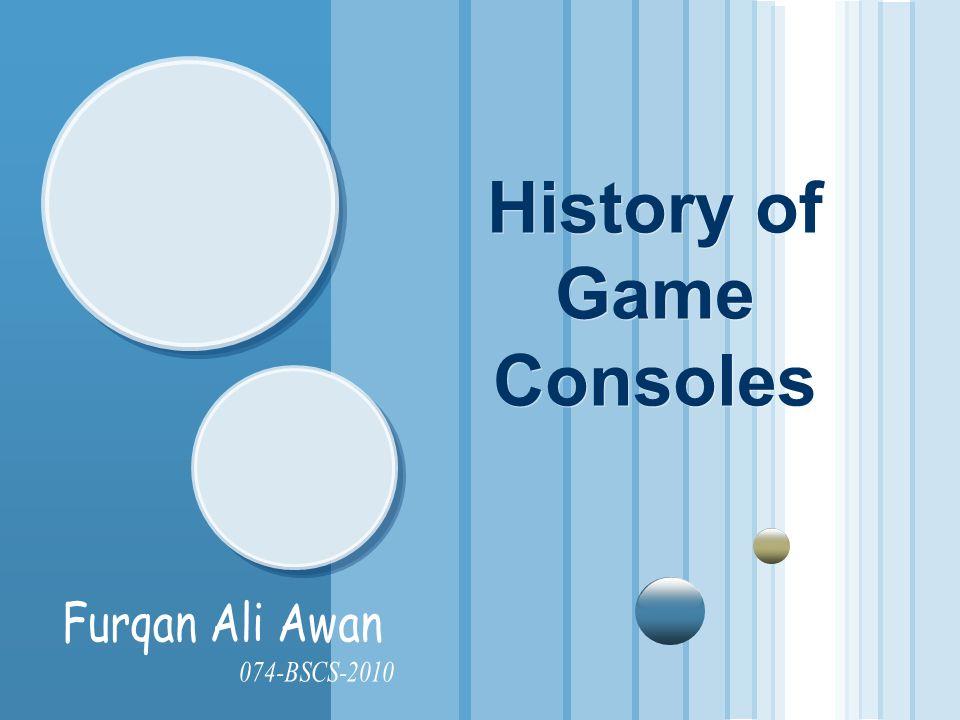 History of Game Consoles CONCLUSIONCONCLUSION CONCLUSIONCONCLUSION