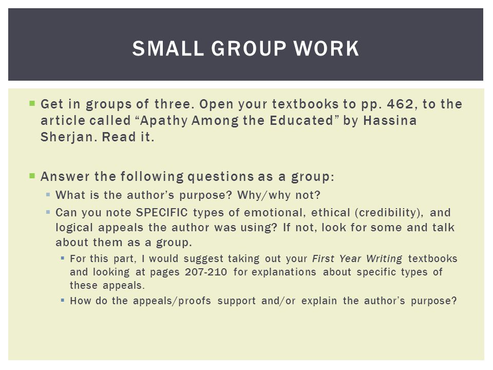 Get in groups of three. Open your textbooks to pp. 462, to the article called Apathy Among the Educated by Hassina Sherjan. Read it. Answer the follow