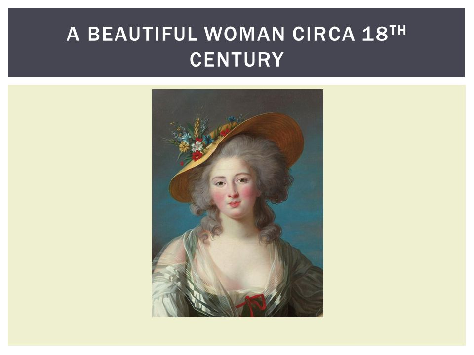 A BEAUTIFUL WOMAN CIRCA 18 TH CENTURY