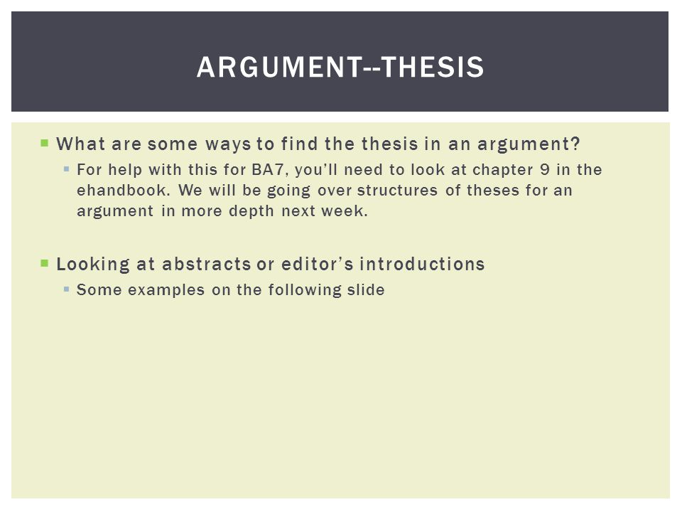 What are some ways to find the thesis in an argument.