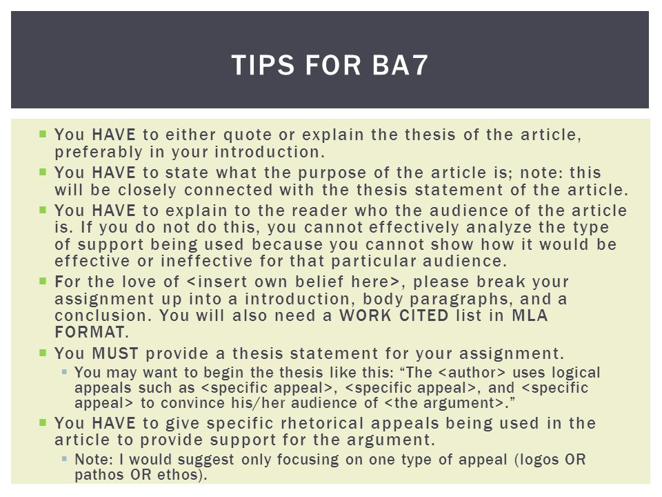 You HAVE to either quote or explain the thesis of the article, preferably in your introduction. You HAVE to state what the purpose of the article is;