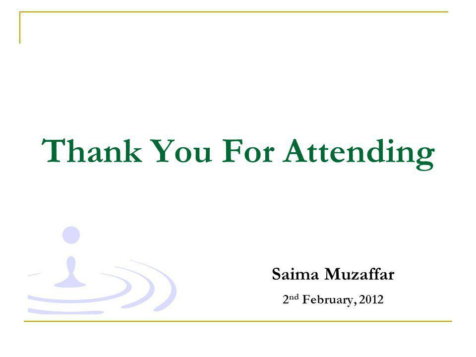 Thank You For Attending Saima Muzaffar 2 nd February, 2012