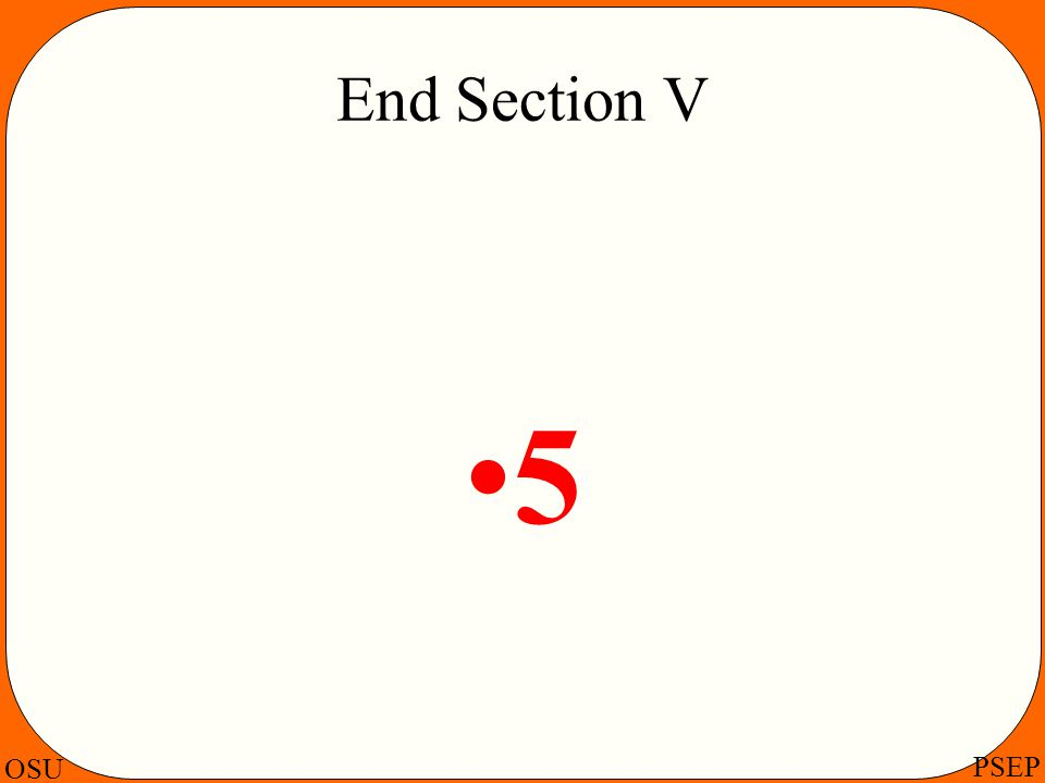 OSU PSEP End Section V 5