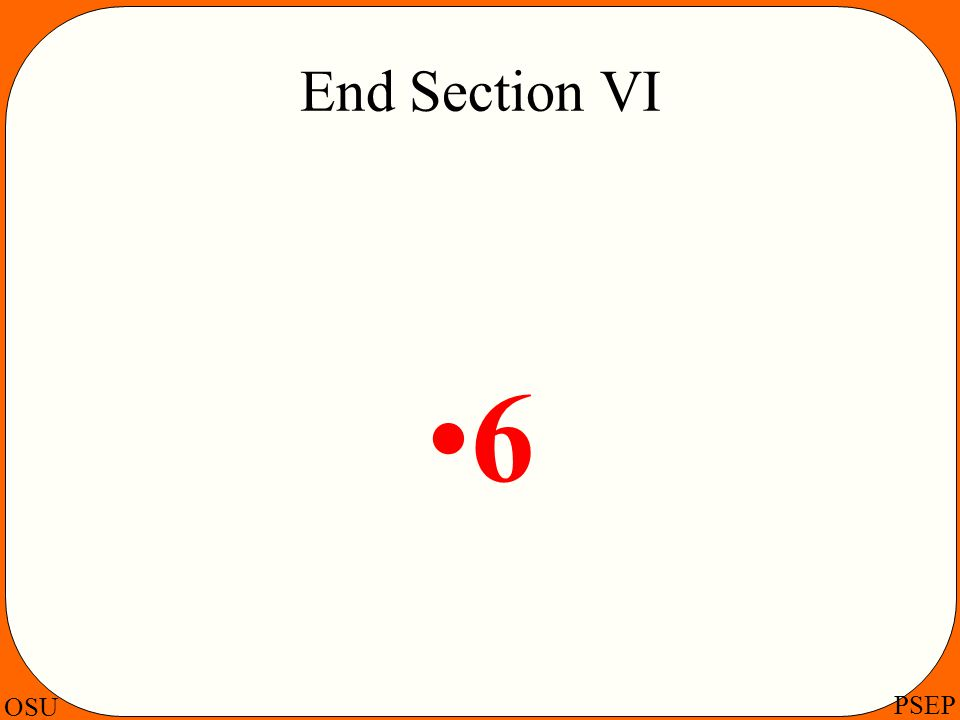 OSU PSEP End Section VI 6