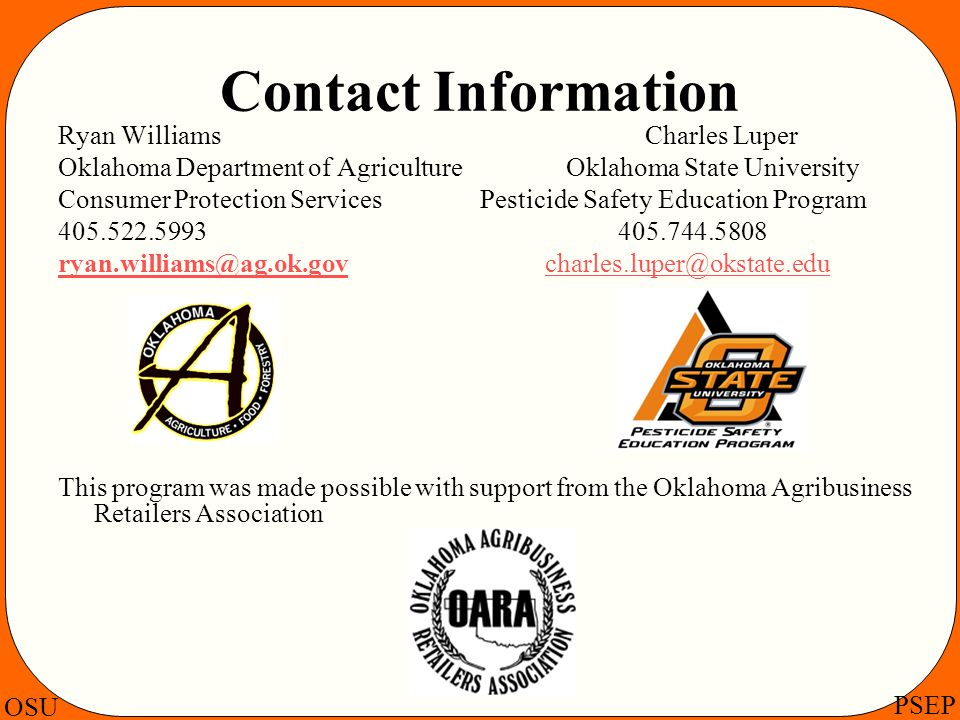 OSU PSEP Contact Information Ryan Williams Charles Luper Oklahoma Department of Agriculture Oklahoma State University Consumer Protection Services Pes
