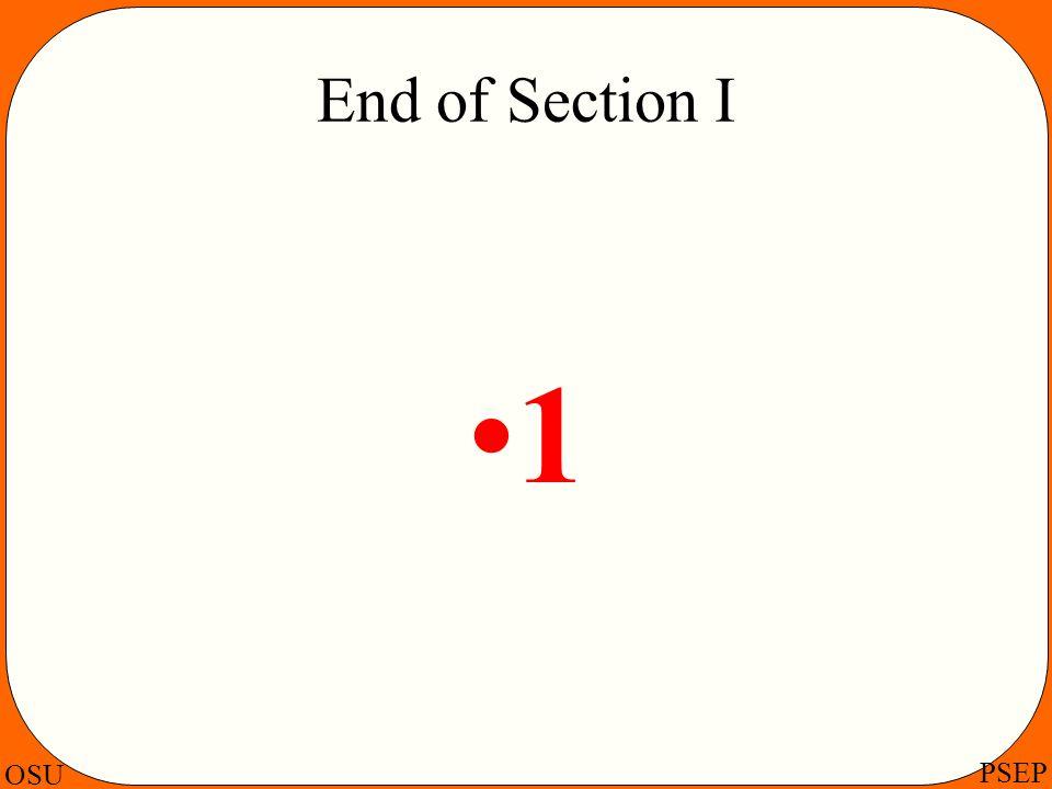 OSU PSEP End of Section I 1