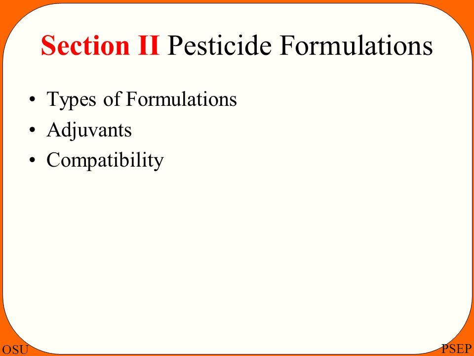 OSU PSEP Section II Pesticide Formulations Types of Formulations Adjuvants Compatibility