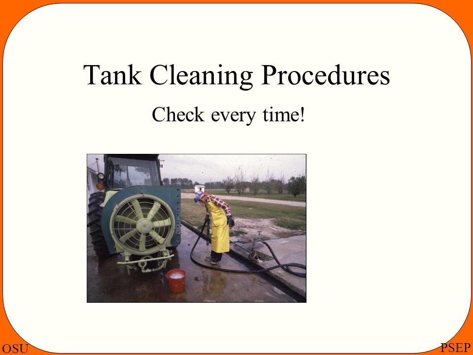 OSU PSEP Tank Cleaning Procedures Check every time!