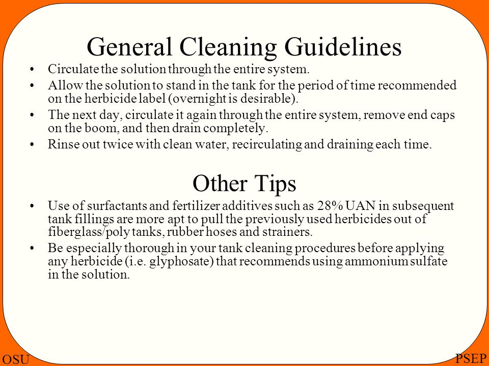 OSU PSEP General Cleaning Guidelines Circulate the solution through the entire system. Allow the solution to stand in the tank for the period of time