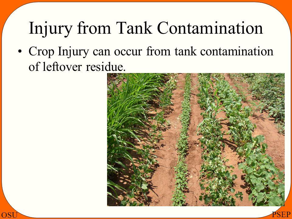 OSU PSEP Injury from Tank Contamination Crop Injury can occur from tank contamination of leftover residue.