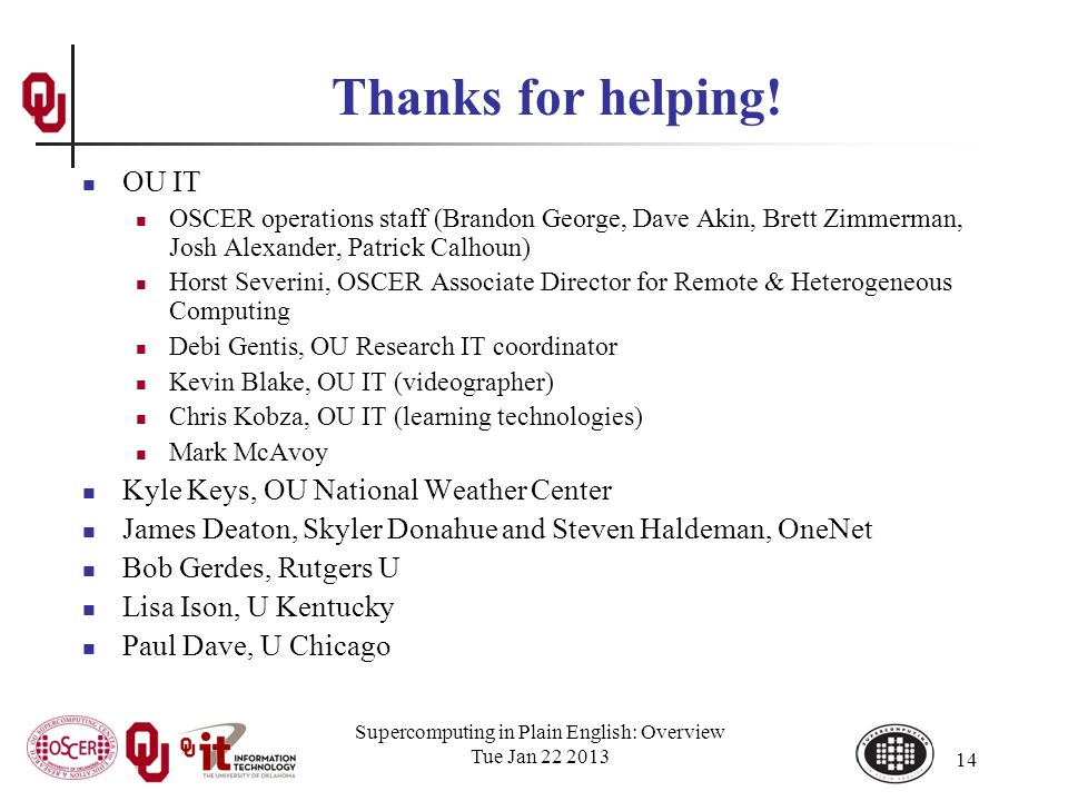 Supercomputing in Plain English: Overview Tue Jan 22 2013 14 Thanks for helping.