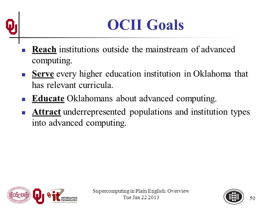 OCII Goals Reach institutions outside the mainstream of advanced computing.