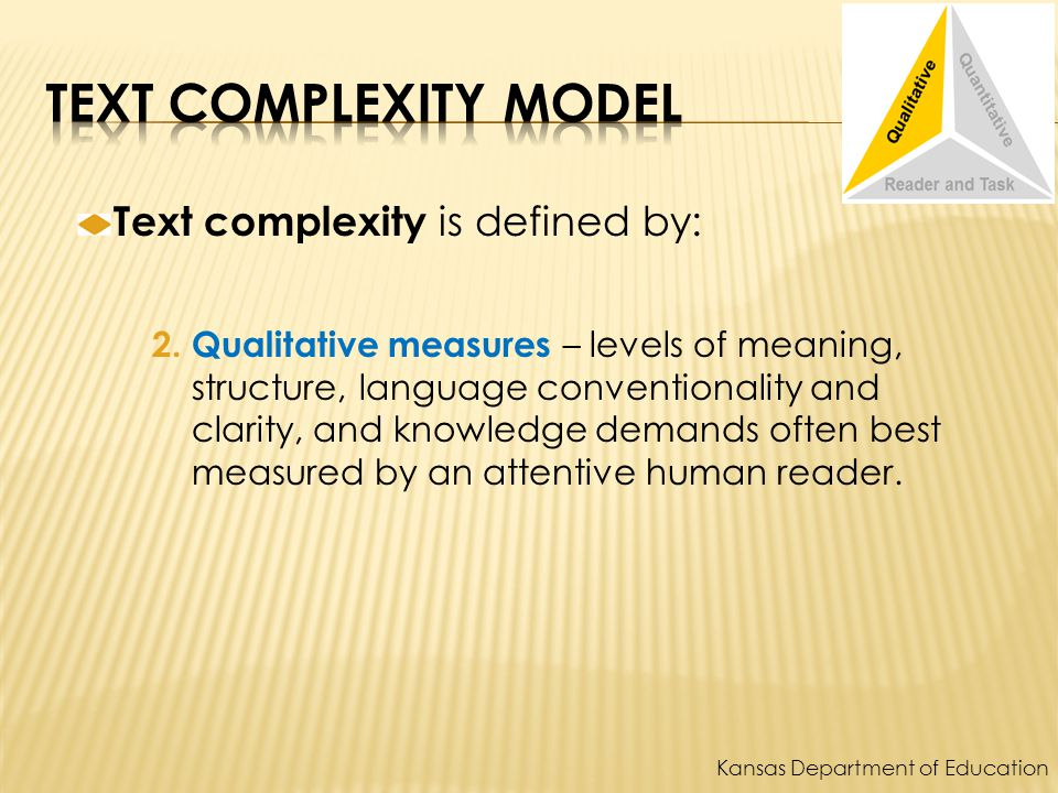Text complexity is defined by: 2.