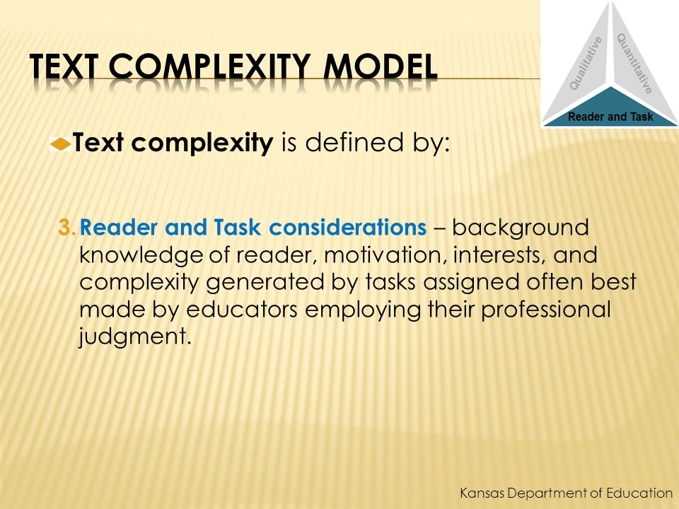 Text complexity is defined by: 3.