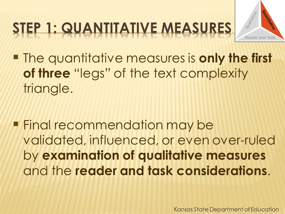 The quantitative measures is only the first of three legs of the text complexity triangle.