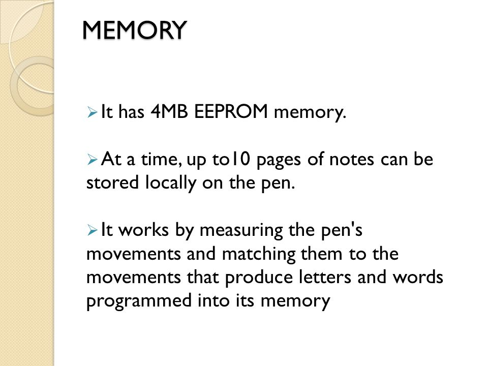 MEMORY It has 4MB EEPROM memory.