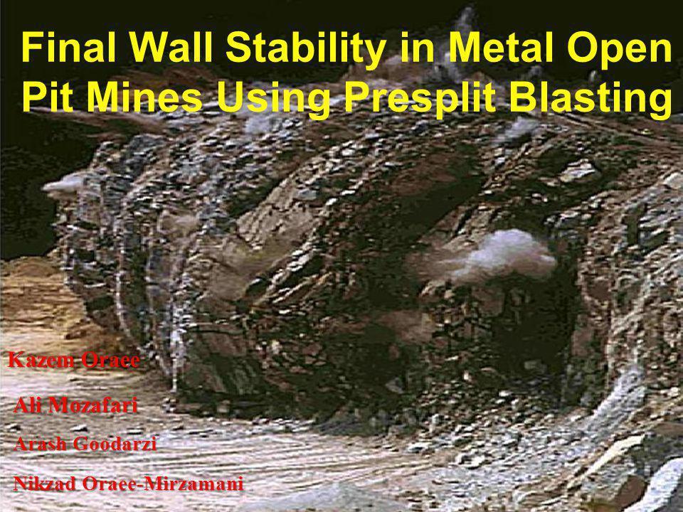 Final Wall Stability in Metal Open Pit Mines Using Presplit Blasting Kazem Oraee Arash Goodarzi Ali Mozafari Nikzad Oraee-Mirzamani