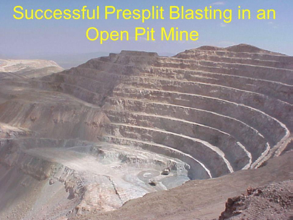 Successful Presplit Blasting in an Open Pit Mine