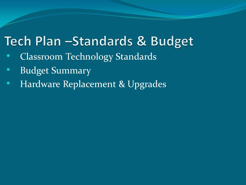 Classroom Technology Standards Budget Summary Hardware Replacement & Upgrades