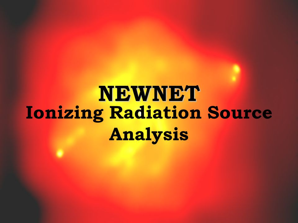 NEWNET Ionizing Radiation Source Analysis