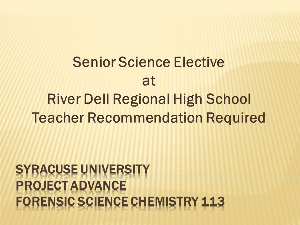 Senior Science Elective at River Dell Regional High School Teacher Recommendation Required