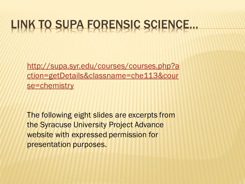 http://supa.syr.edu/courses/courses.php?a ction=getDetails&classname=che113&cour se=chemistry The following eight slides are excerpts from the Syracuse University Project Advance website with expressed permission for presentation purposes.