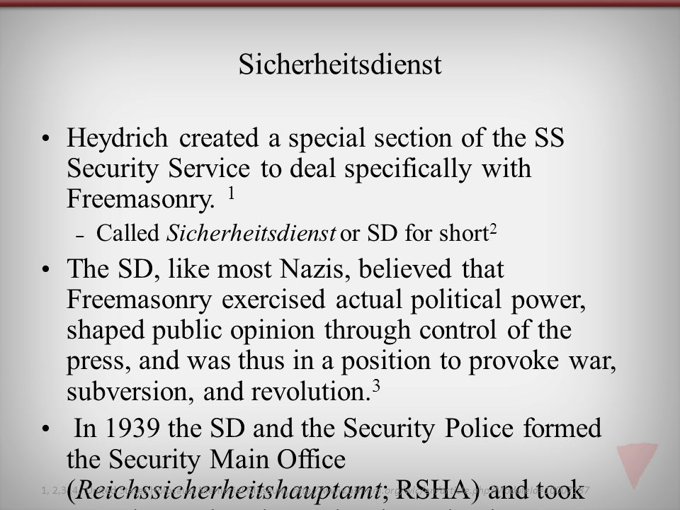 Sicherheitsdienst Heydrich created a special section of the SS Security Service to deal specifically with Freemasonry.
