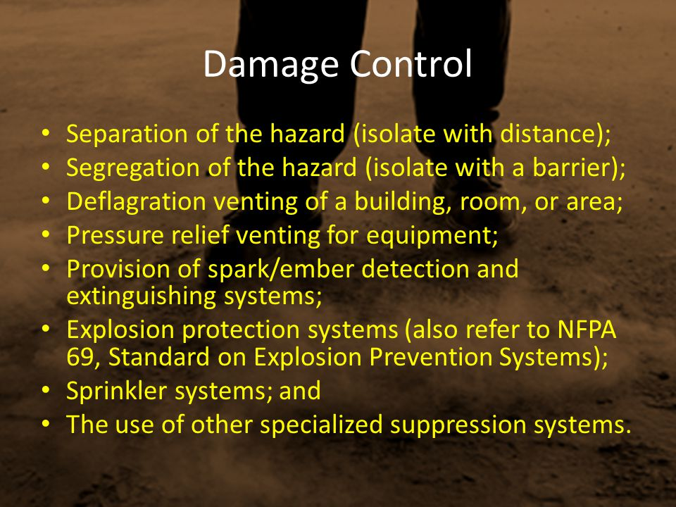 Damage Control Separation of the hazard (isolate with distance); Segregation of the hazard (isolate with a barrier); Deflagration venting of a buildin