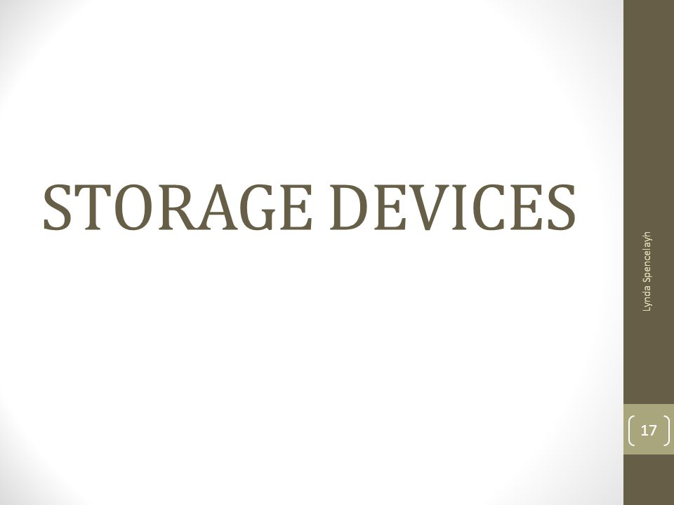 STORAGE DEVICES Lynda Spencelayh 17