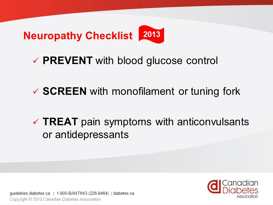 guidelines.diabetes.ca | 1-800-BANTING (226-8464) | diabetes.ca Copyright © 2013 Canadian Diabetes Association Neuropathy Checklist PREVENT with blood