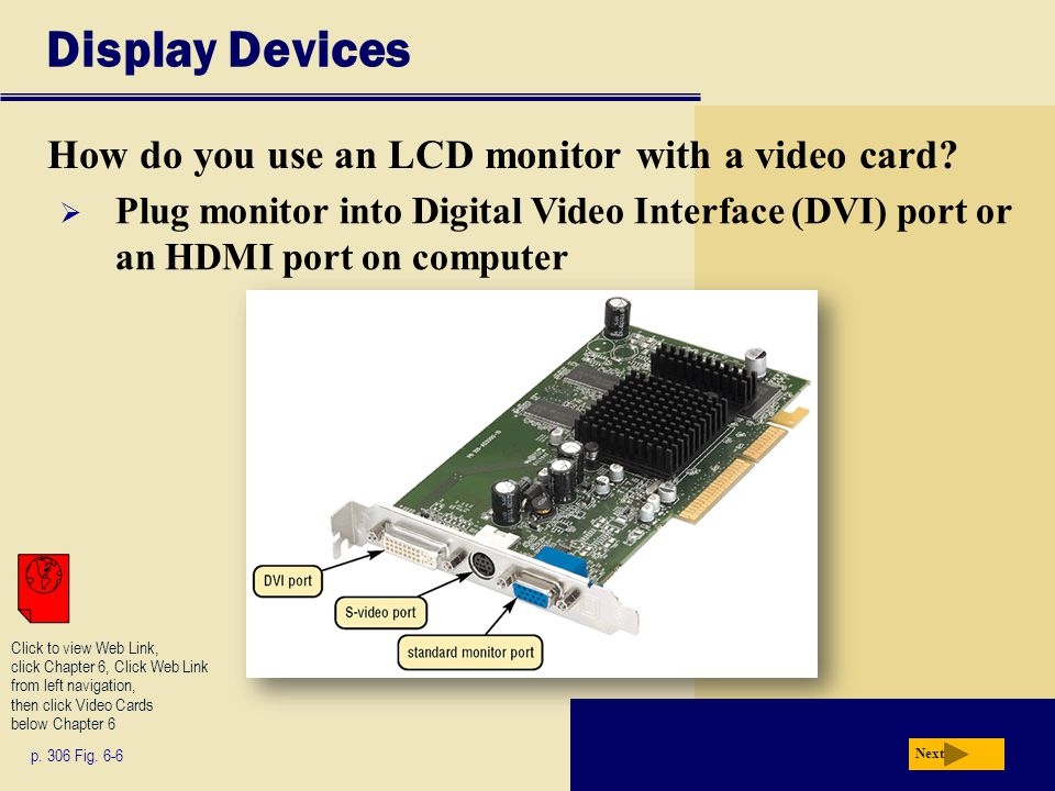 Display Devices How do you use an LCD monitor with a video card.