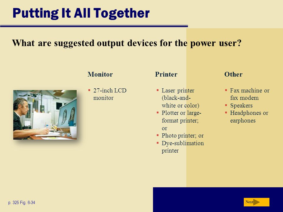 Putting It All Together What are suggested output devices for the power user.